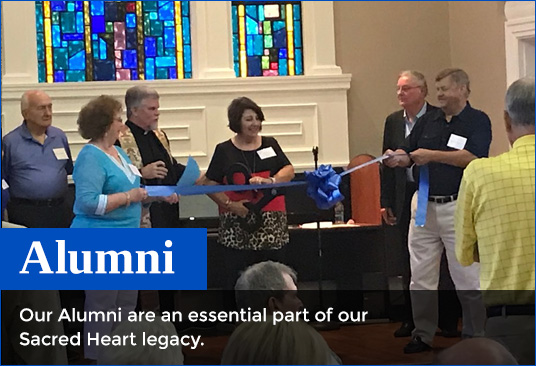 Alumni - Our Alumni are an essential part of our Sacred Heart legacy.