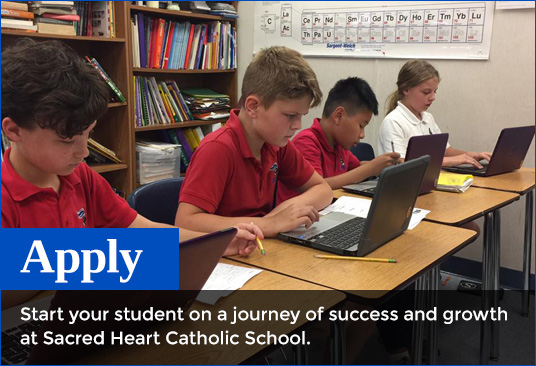 Apply - Start your student on a journey of success and growth at Sacred Heart Catholic School