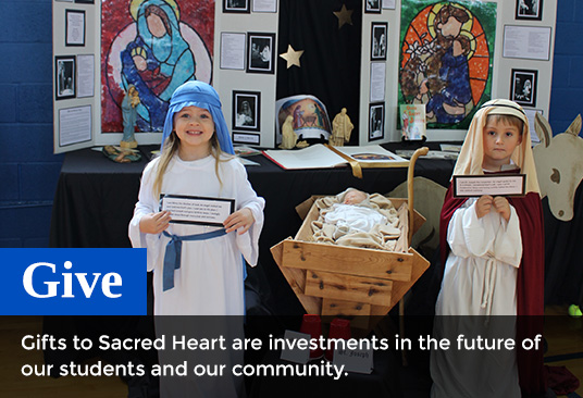Give - Gifts to Sacred Heart are investments in the future of our students and our community